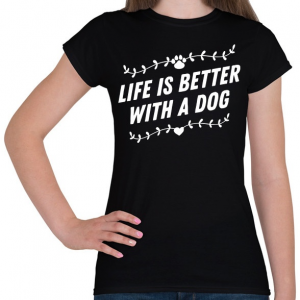 PRINTFASHION Kutyával jobb az élet - Női póló - Fekete