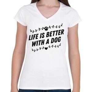 PRINTFASHION Az élet kutyával jobb - Női V-nyakú póló - Fehér