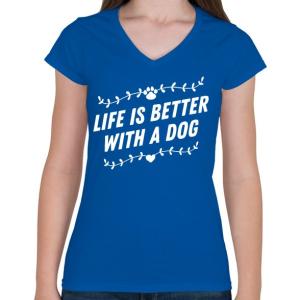 PRINTFASHION Kutyával jobb az élet - Női V-nyakú póló - Királykék