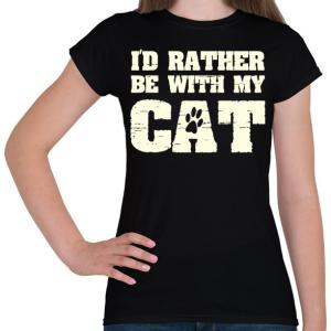 PRINTFASHION Inkább a macskámmal vagyok - Női póló - Fekete