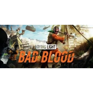 Techland Dying Light - Bad Blood