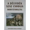 A DÉLVIDÉK SZÁZ CSODÁJA /HORVÁTORSZÁG