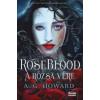 A.G. Howard RoseBlood - A Rózsa Vére