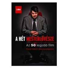 - A HÉT MESTERLÖVÉSZE I. - AZ 50 LEGJOBB FILM művészet
