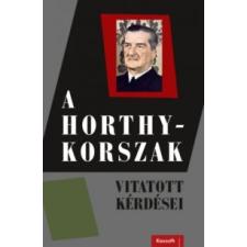 A Horthy-korszak vitatott kérdései történelem