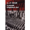 A. J. P. Taylor A MÁSODIK VILÁGHÁBORÚ OKAI (ÚJ!)