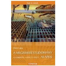 - A MEGISMERÉSTUDOMÁNY ALAPJAI - AZ EMBERTŐL A GÉPIG ÉS VISSZA társadalom- és humántudomány