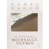 Ab Ovo Kiadó Kamel Daoud: Új vizsgálat a Meursault-ügyben