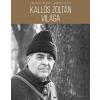 Ablonczy Bálint, Korniss Péter KORNISS PÉTER - KALLÓS ZOLTÁN VILÁGA