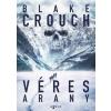 Agave Könyvek Blake Crouch: Véres arany
