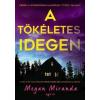 Agave Könyvek Megan Miranda: A tökéletes idegen