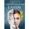 Agave Könyvek Phyllis T. Smith: A Palatinus-domb lányai