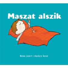 Agócs Írisz, Berg Judit MASZAT ALSZIK gyermek- és ifjúsági könyv