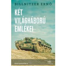 Akadémia Kiadó Billnitzer Ernő: Két világháború emlékei történelem