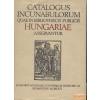 Akadémiai Catalogus Incunabulorum quae in Bibliothecis Publicis Hungariae asservantur I-II.
