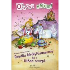 Alexandra Fischer-Hunold ROZÁLIA KIRÁLYKISASSZONY ÉS A TITKOS RECEPT gyermek- és ifjúsági könyv