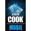 Alexandra Kiadó Robin Cook: Mobil - Akarod, hogy a telefonod döntsön az életedről?