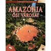 Amazónia ősi városai