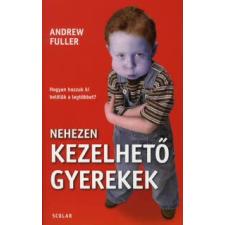 Andrew Fuller NEHEZEN KEZELHETŐ GYEREKEK társadalom- és humántudomány