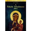 Angyali Menedék A Fekete Madonna titka - Egy elfelejtett istennő és ami mögötte van...