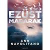 Ann Napolitano Ezüst madarak (Ann Napolitano)