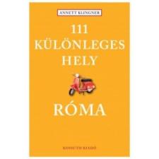 Annett Klingner 111 különleges hely - Róma utazás