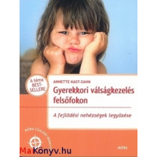 Annette Kast-Zahn : Gyerekkori válságkezelés felsőfokon ajándékkönyv