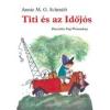 Annie M. G. Schmidt SCHMIDT, ANNIE M.G. TITI ÉS AZ IDÕJÓS