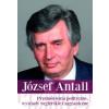 Antall József Przemówienia polityczne, wywiady wegierskie i zagraniczne