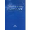 Anthony A. Long, David N. Sedley A hellenisztikus filozófusok