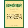 Anthony B. Atkinson ATKINSON, ANTHONY B. - EGYENLÕTLENSÉG - MIT KELLENE TENNÜNK?