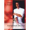 Anthony Bourdain A konyhafőnök vallomásai