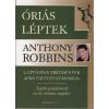 Anthony Robbins ÓRIÁS LÉPTEK - LÁTVÁNYOS EREDMÉNYEK APRÓ VÁLTOZTATÁSOKKAL