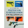 Anton E. Hartink PISZTOLYOK ÉS REVOLVEREK ENCIKLOPÉDIÁJA