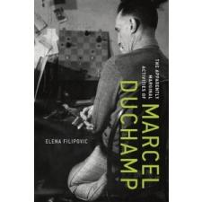 Apparently Marginal Activities of Marcel Duchamp – Elena Filipovic idegen nyelvű könyv