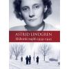 Astrid Lindgren LINDGREN, ASTRID - HÁBORÚS NAPLÓ 1939-1945