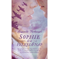 Augusta Trobaugh TROBAUGH, AUGUSTA - SOPHIE ÉS A FELKELÕ NAP regény