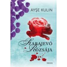Ayse Kulin Szarajevó rózsája regény