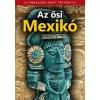 - AZ ÕSI MEXIKÓ - AZ EMBERISÉG NAGY TÖRTÉNETEI