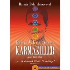 Balázs Valéria Anamé BALÁZS VALÉRIA ANAMÉ - KARMAKILLER - AJÁNDÉK MEDITÁCIÓS CD-MELLÉKLETTEL ezoterika