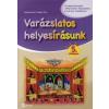 Baldaváriné Juhász Éva VARÁZSLATOS HELYESÍRÁSUNK 5.
