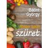 Bálint György BÁLINT GYÖRGY - MINDEN HÉTEN SZÜRET