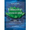 Balogh Béla TÖBBSZINTŰ GYÓGYULÁS - RÁK, A MEGOLDHATÓ FELADAT + CD MELLÉKLET