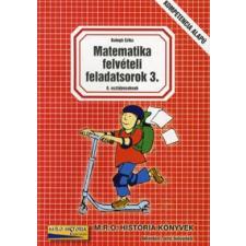 Balogh Erika MATEMATIKA FELVÉTELI FELADATSOROK 8. OSZTÁLYOSOKNAK 3. tankönyv