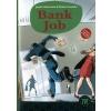- Bank job