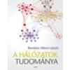Barabási Albert-László A hálózatok tudománya