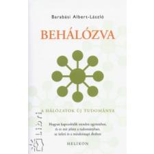 Barabási Albert-László BEHÁLÓZVA - A HÁLÓZATOK ÚJ TUDOMÁNYA természet- és alkalmazott tudomány