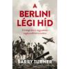 Barry Turner A berlini légi híd