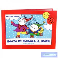 Bartos Erika BOGYÓ ÉS BABÓCA A JÉGEN gyermek- és ifjúsági könyv