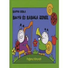Bartos Erika Bogyó és Babóca zenél gyermek- és ifjúsági könyv